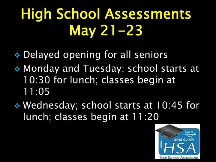 High School Assessments May 21-23