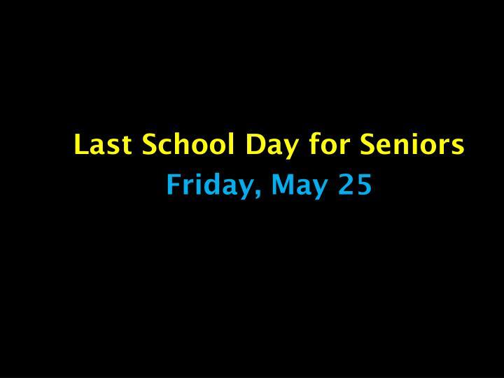 Last School Day for Seniors