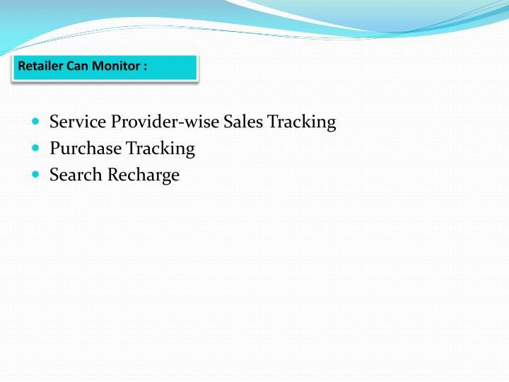 Retailer Can Monitor :