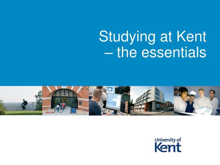 Studying at Kent