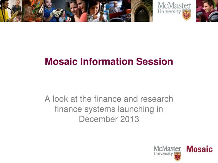 Mosaic information session