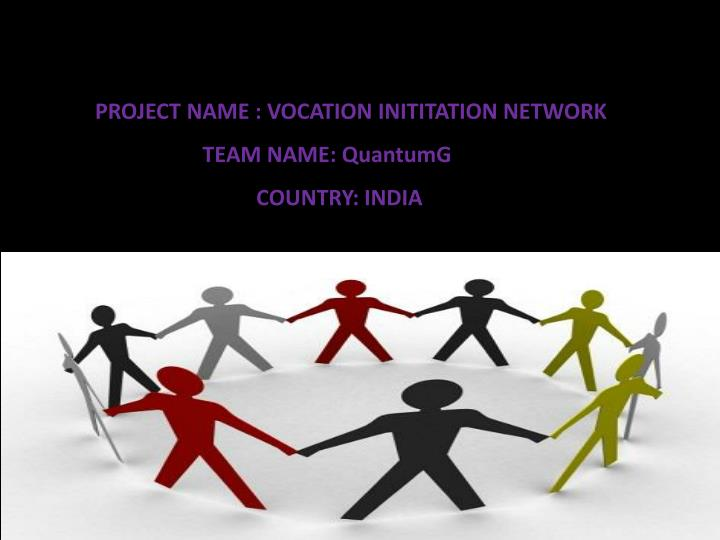 PROJECT NAME : VOCATION INITITATION NETWORK