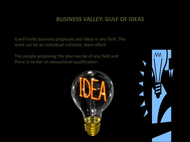BUSINESS VALLEY: GULF OF IDEAS
