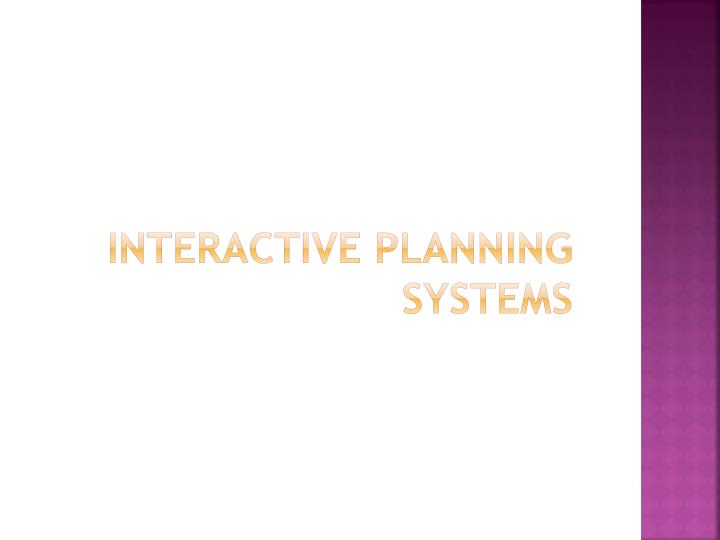 Interactive planning systems