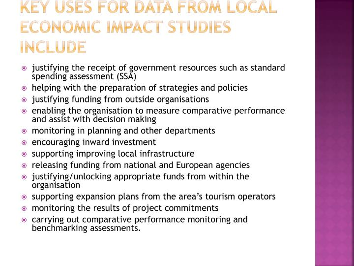 Key uses for data from local economic impact studies include