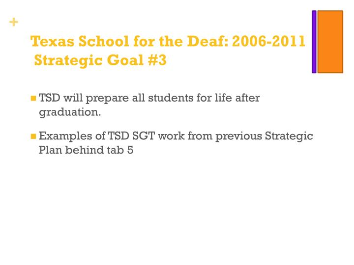 Texas School for the Deaf: 2006-2011