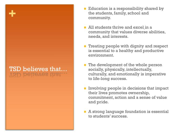 Education is a responsibility shared by the students, family, school and community.