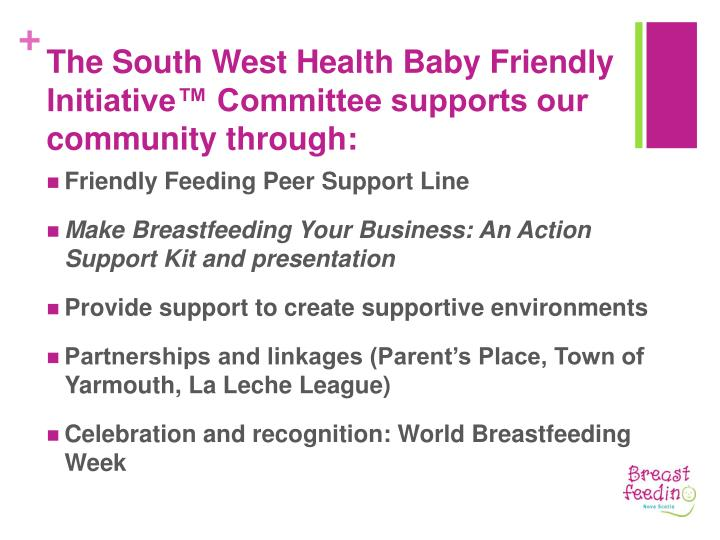 The South West Health Baby Friendly Initiative™ Committee supports our community through: