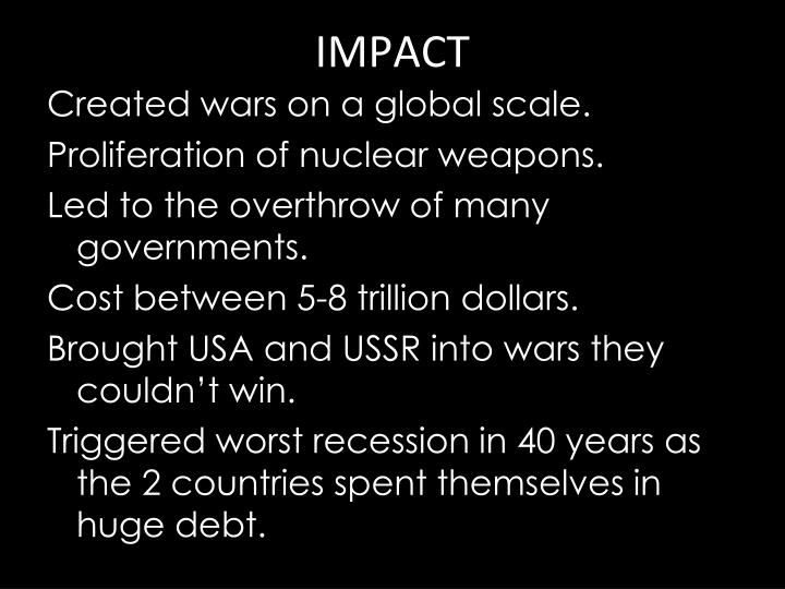 Created wars on a global scale.