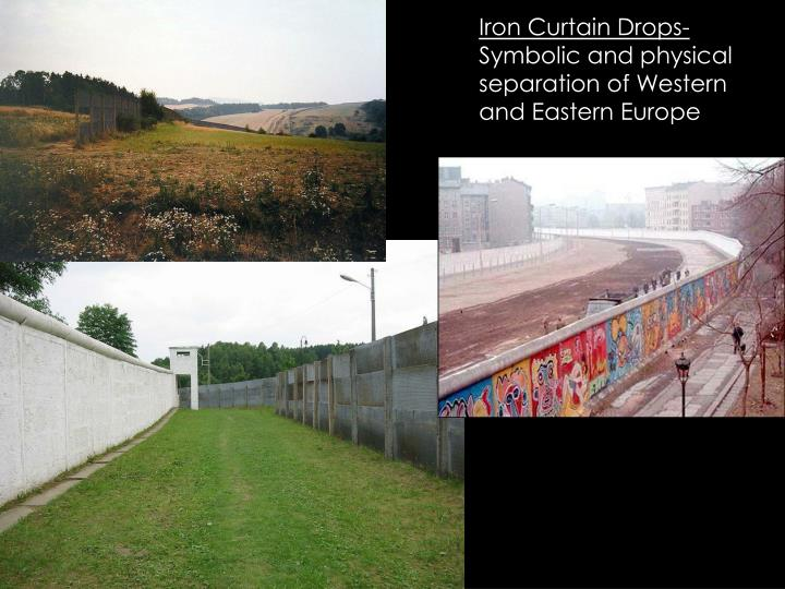 Iron Curtain Drops-