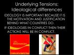 underlying tensions ideological differences