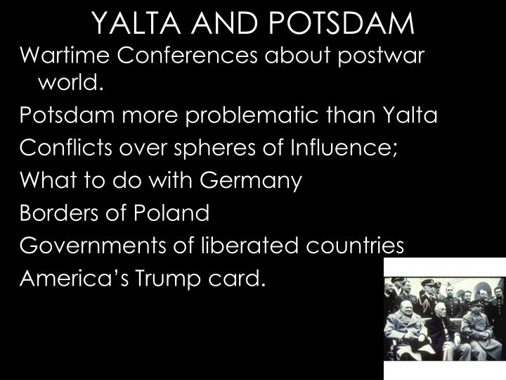 Wartime Conferences about postwar world.