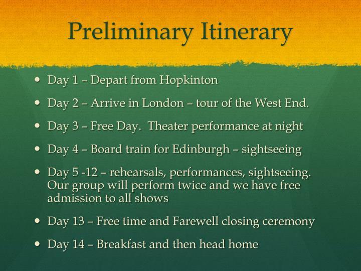 Preliminary Itinerary