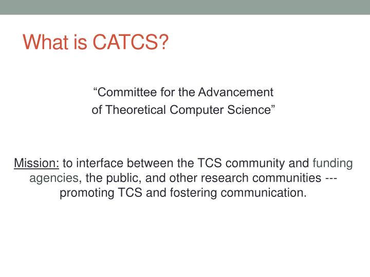 What is CATCS?
