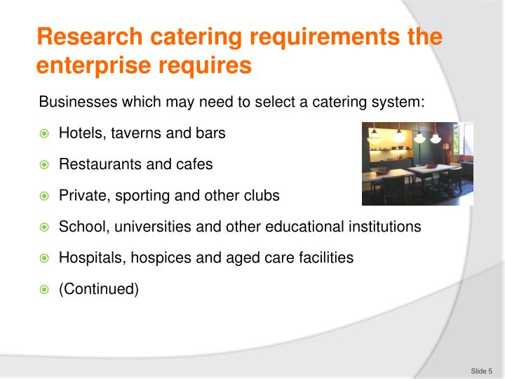 Research catering requirements the enterprise requires