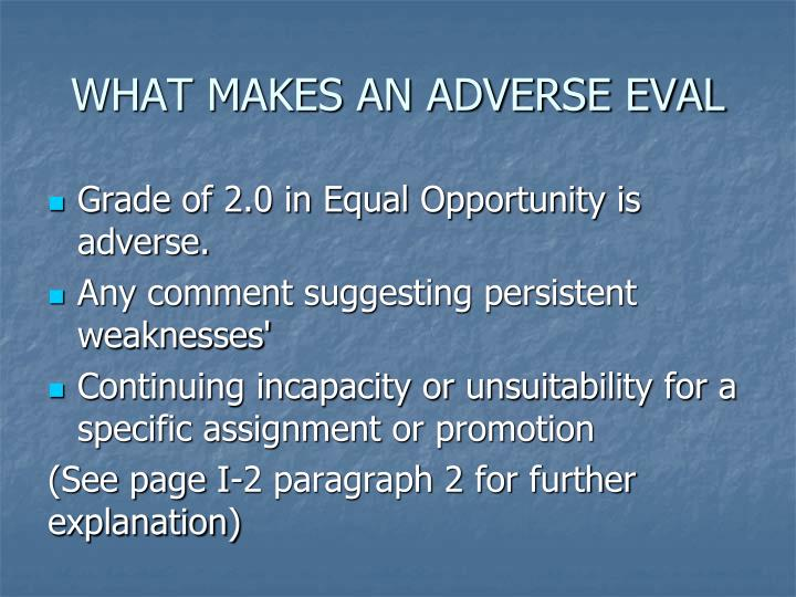 WHAT MAKES AN ADVERSE EVAL