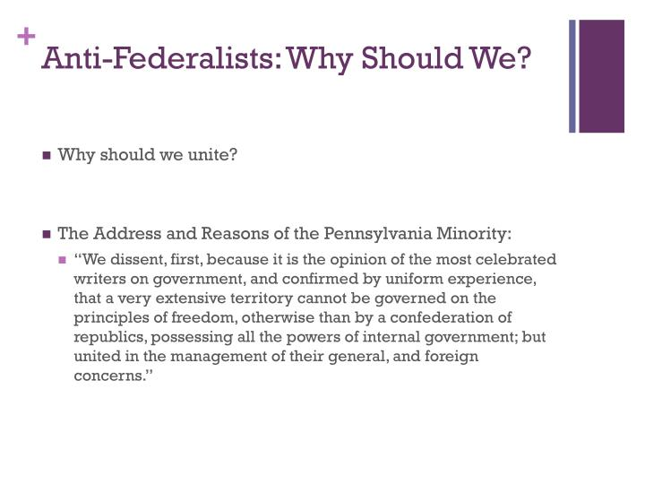 Anti-Federalists: Why Should We?