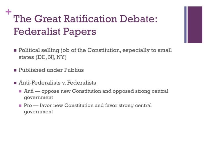 The Great Ratification Debate: Federalist Papers