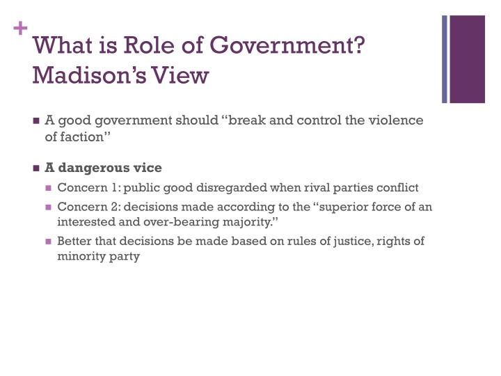 What is Role of Government? Madison's View