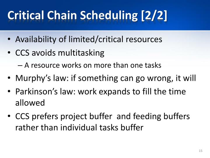 Critical Chain Scheduling [2/2]