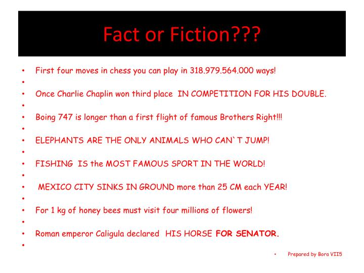 Fact or Fiction???
