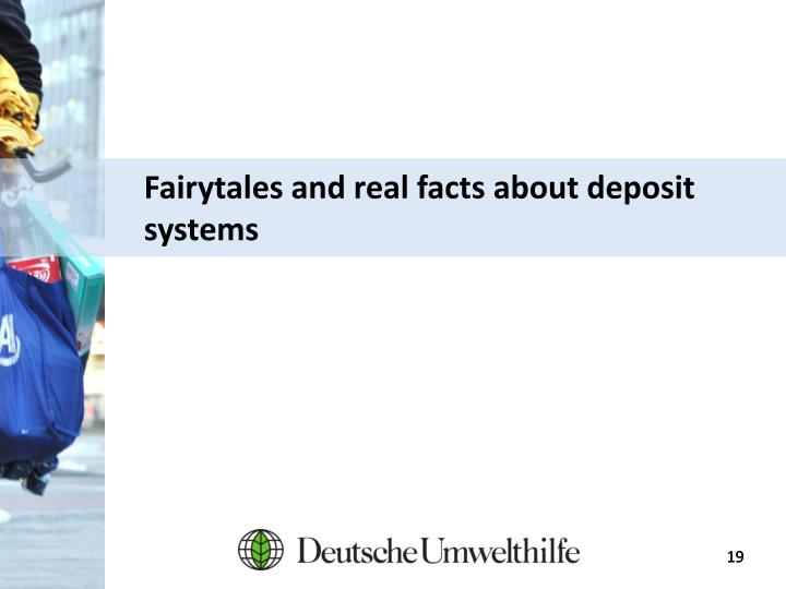 Fairytales and real facts about deposit