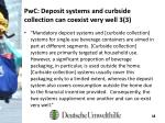 pwc deposit systems and curbside collection can coexist very well 3 3