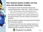 pwc deposit systems enables not only more but also better recycling