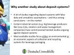 why another study about deposit systems