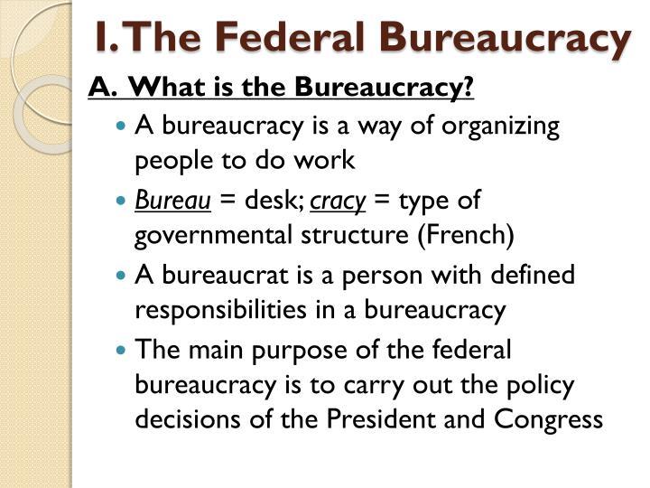 I. The Federal Bureaucracy
