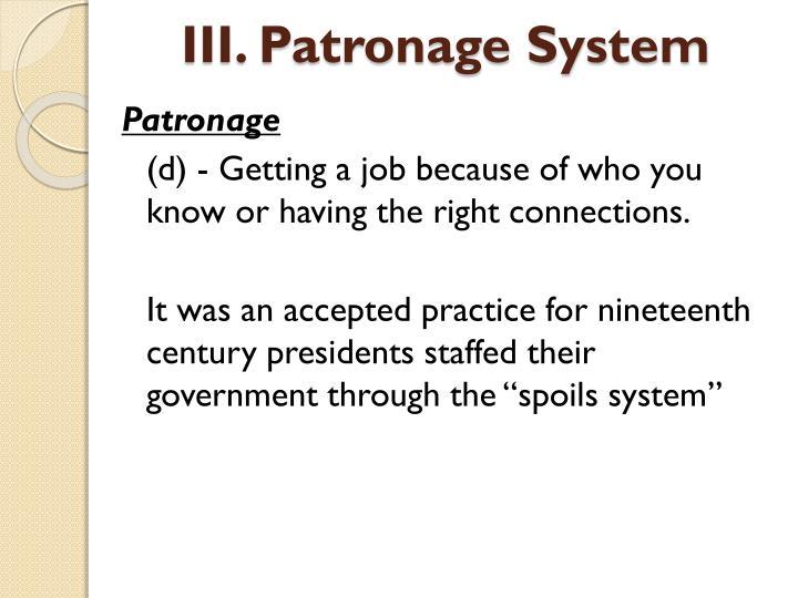 III. Patronage System