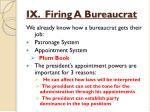ix firing a bureaucrat