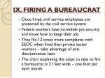 ix firing a bureaucrat1