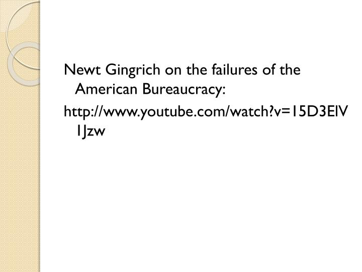 Newt Gingrich on the failures of the American Bureaucracy: