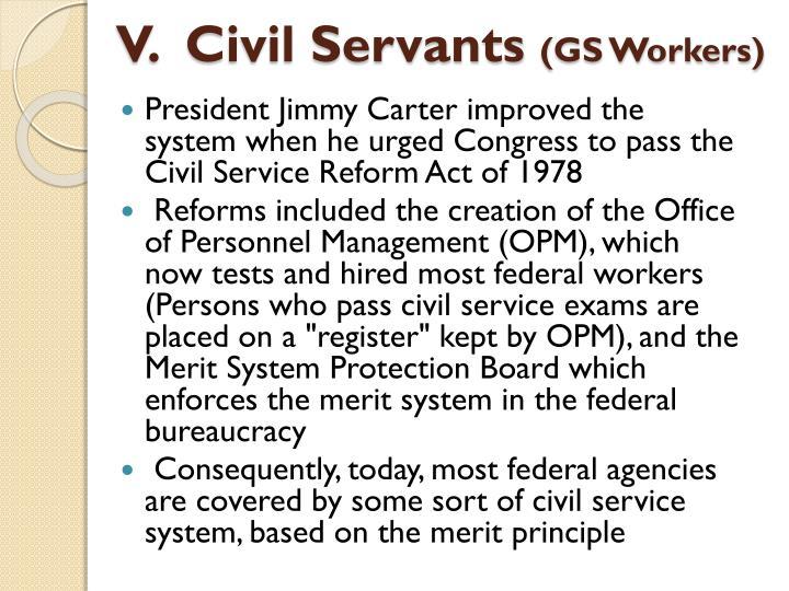V.  Civil Servants