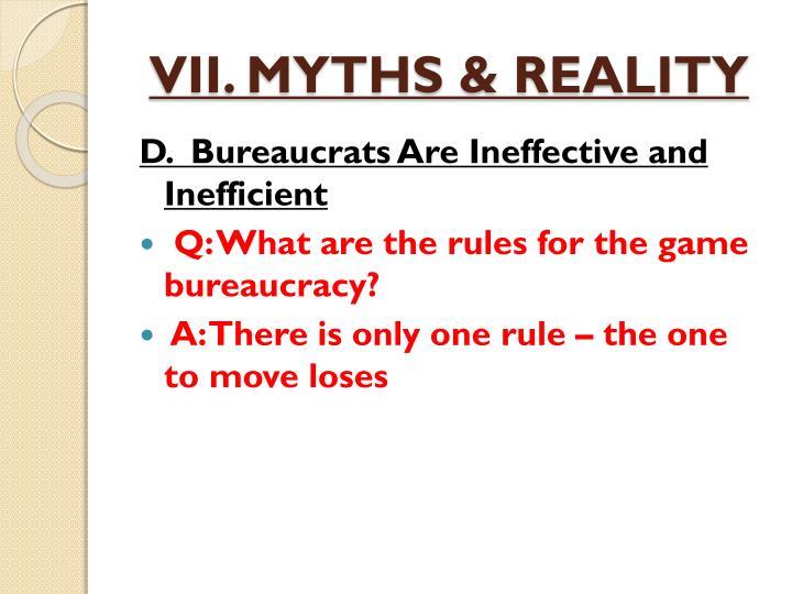 VII. MYTHS & REALITY