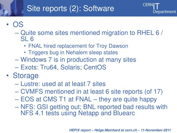 Site reports (2): Software