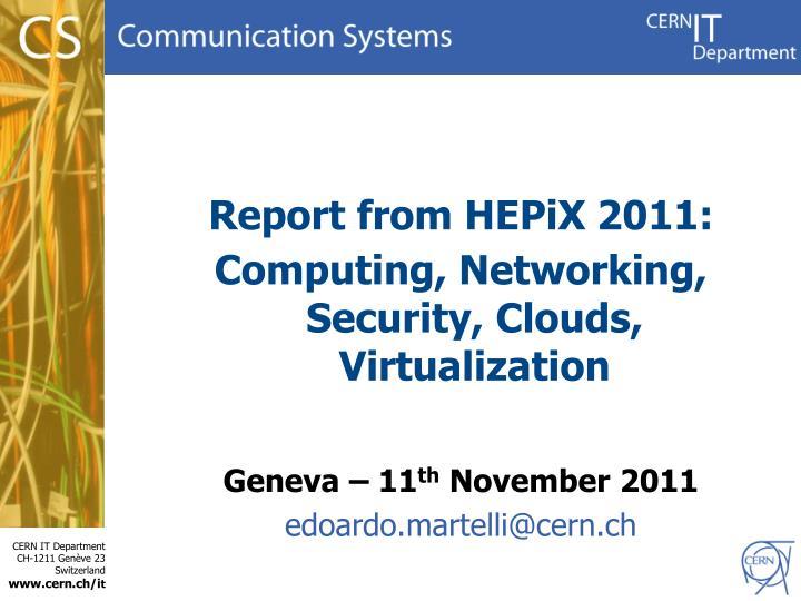 Report from HEPiX 2011: