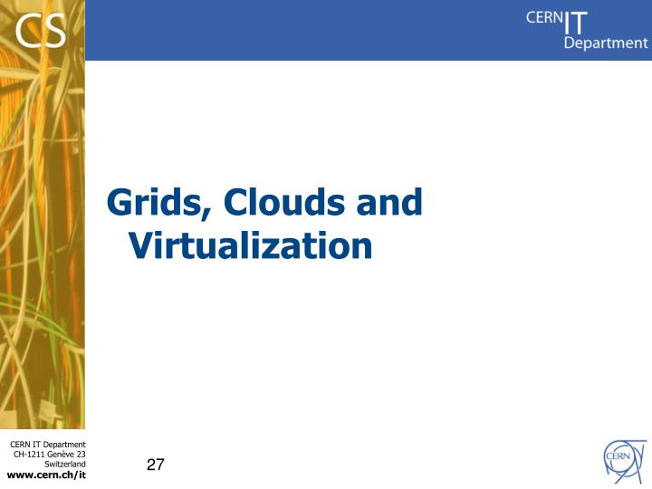 Grids, Clouds and Virtualization