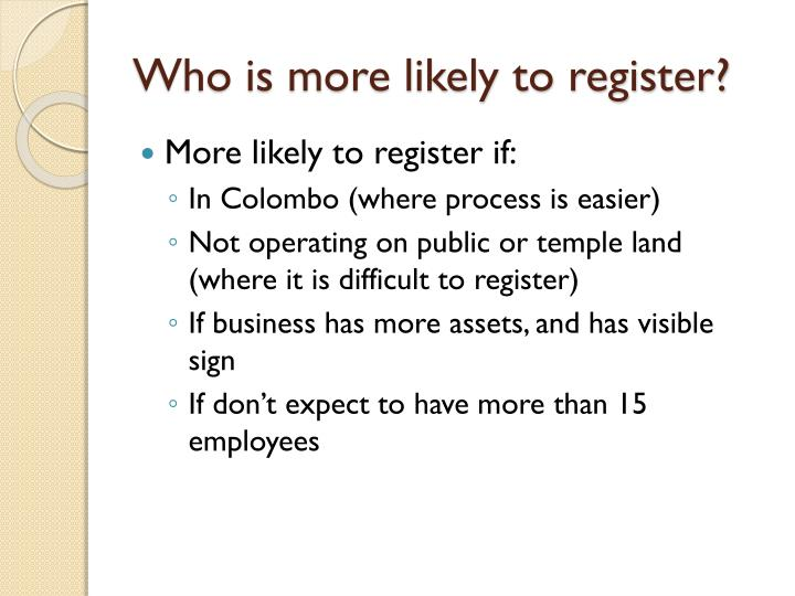 Who is more likely to register?
