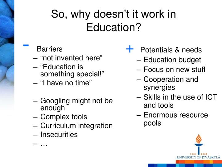 So, why doesn't it work in Education?