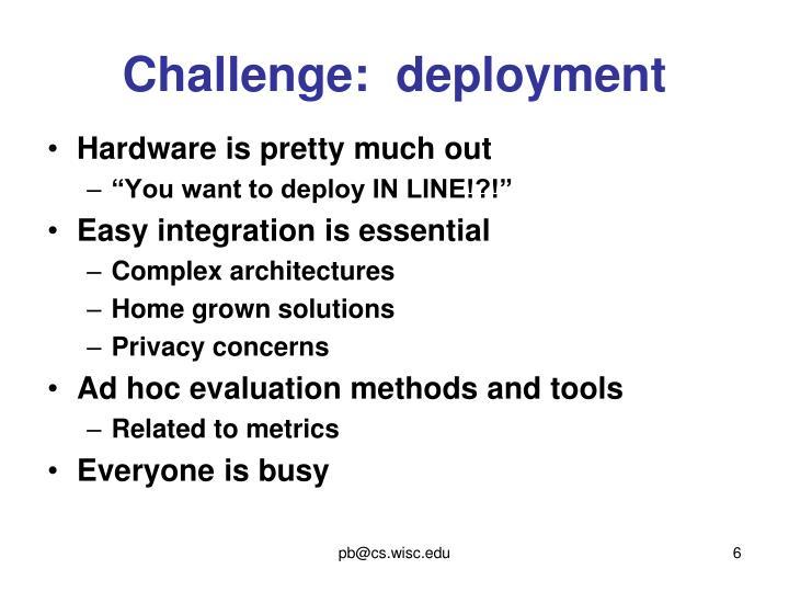 Challenge:  deployment