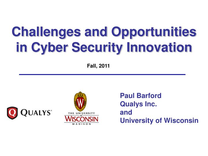 challenges and opportunities in cyber security innovation