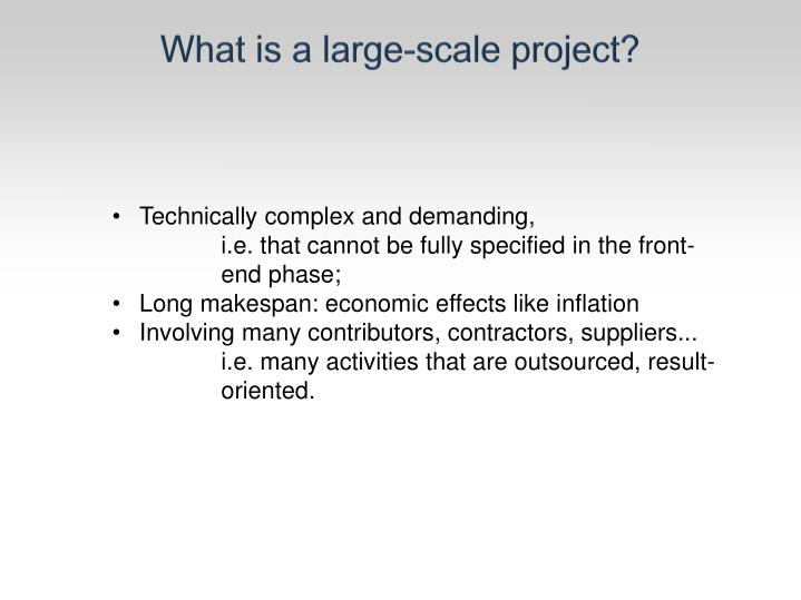 What is a large-scale project?