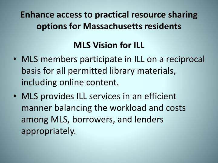 Enhance access to practical resource sharing options for Massachusetts residents