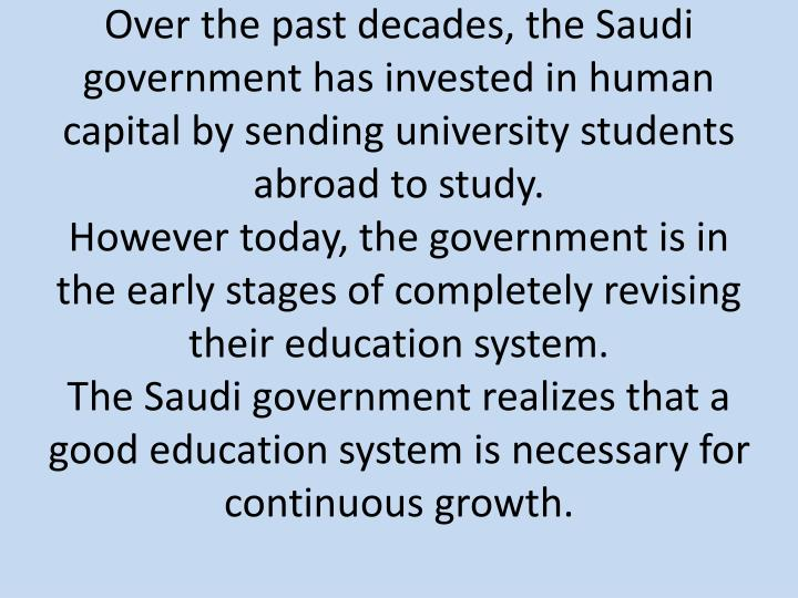 Over the past decades, the Saudi government has invested in human capital by sending university students abroad to study.