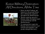 roman military domination all directions all the time3