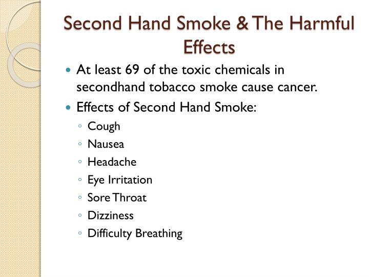 the harmful effects of second hand smoke Just a few minutes of exposure to second-hand smoke is enough to stop you breathing properly in order to test the effects of short-term second-hand smoke.