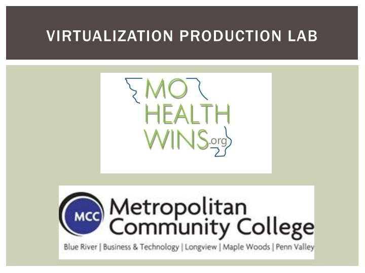 Virtualization production lab