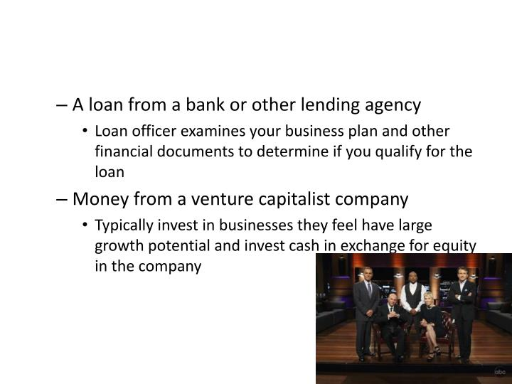 A loan from a bank or other lending agency